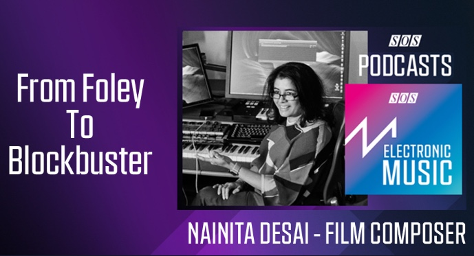 Sound On Sound electronic music channel podcast – a conversation with composer Nainita Desai