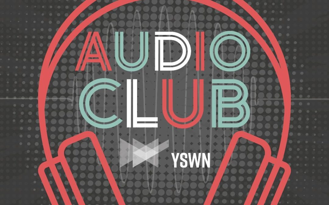 Hosting a podcast series: Audio Club by Yorkshire Sound Women Network